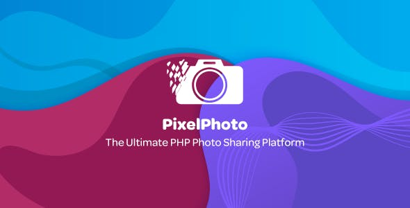 PixelPhoto v1.1.2 - The Ultimate Image Sharing & Photo Social Network Platform - nulled