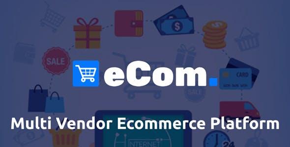 Ecom - Multi Vendor Ecommerce Shopping Cart Platform